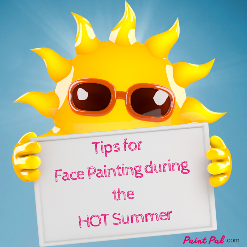 Tips for Face Painting during theHOTSummer