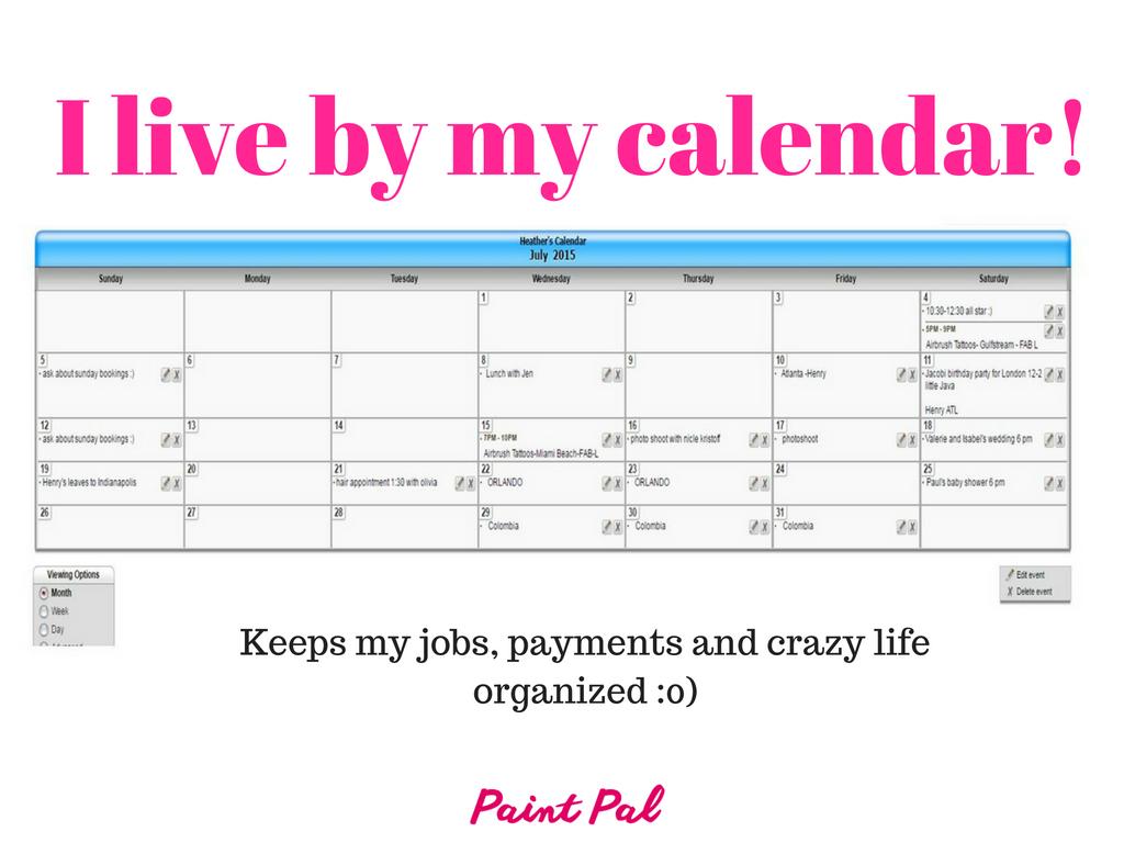 I live by my calendar!