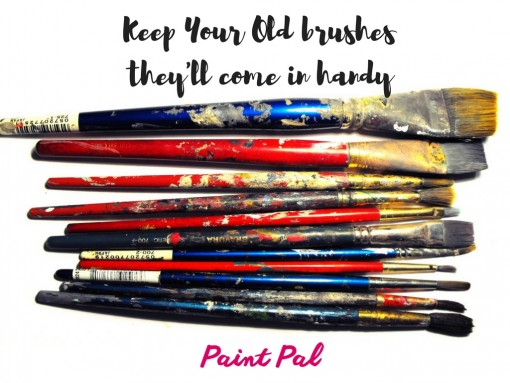 keep-your-old-brushestheyll-come-in-handy